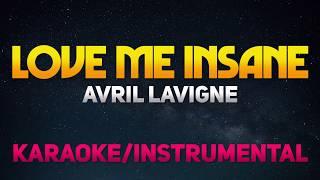 Love Me Insane - Avril Lavigne [Karaoke/Instrumental]