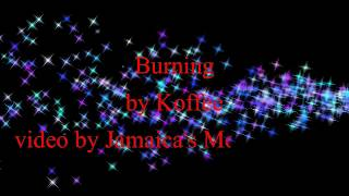 Burning   Koffee (Lyrics)