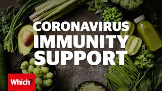How to 'boost' your immune system to fight coronavirus - Which?