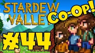 STARDEW VALLEY: Co-Op Multiplayer! - Episode 44