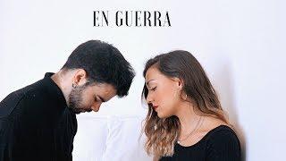 En Guerra   Sebastian Yatra, Camilo (Cover By Sofia Y Ander)