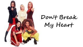 Spice Girls - Don't Break My Heart