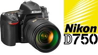 Nikon D750 First Impressions