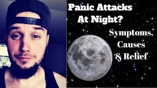 Nocturnal Panic Attack Symptoms, Causes & Relief!