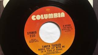 Would You Lay With Me (In A Field Of Stone) , Tanya Tucker , 1973