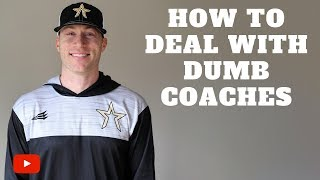 How To Deal With Dumb Coaches
