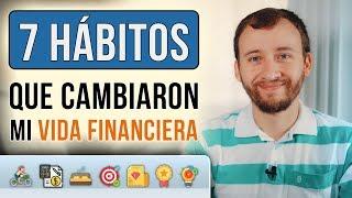 Video: 7 Hábitos Diarios Que Cambiaron Mi Vida Financiera