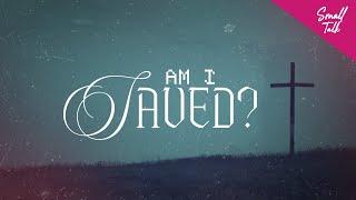Am I saved? | Understanding Christianity