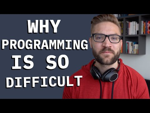 Why Is Programming Difficult?