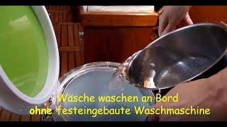Wäsche waschen an Bord und dabei Geld sparen  (SV Assai)