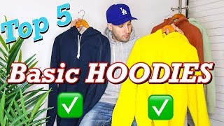 TOP 5 BASIC HOODIES FOR 2019 - BEST ESSENTIAL AFFORDABLE HOODED SWEATSHIRTS