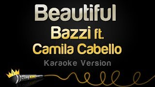 Bazzi Ft. Camila Cabello   Beautiful (Karaoke Version)