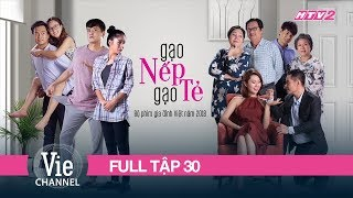 GẠO NẾP GẠO TẺ - Tập 30 -FULL   Phim Gia Đình Việt 2018