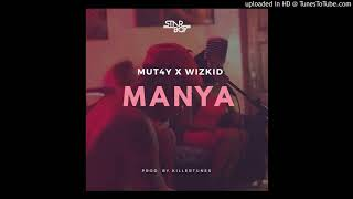 MUT4Y   MANYA ( FT. WIZKID) (Official Audio) 2017