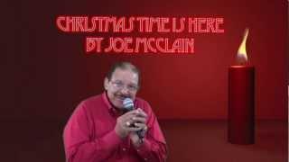 Christmas Time is Here by Joe McClain