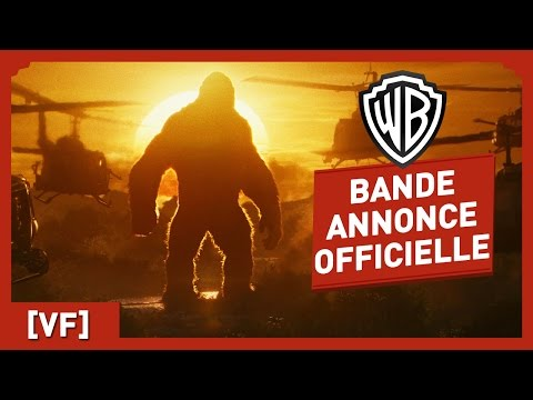 Kong : Skull Island - Bande Annonce Finale (VF) - Tom Hiddleston / Brie Larson