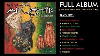 Tony Q Rastafara - Kurang Tambah (Full Album)