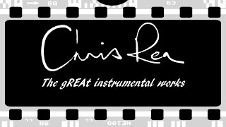 Chris Rea - The gREAt Instrumental Works