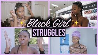 Black Girl Struggles 🙄