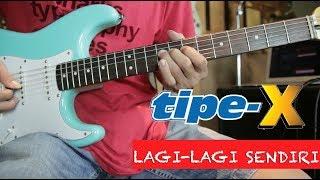 TIPE X Lagi-lagi Sendiri Chord Dan Tutorial Gitar Melodi Full