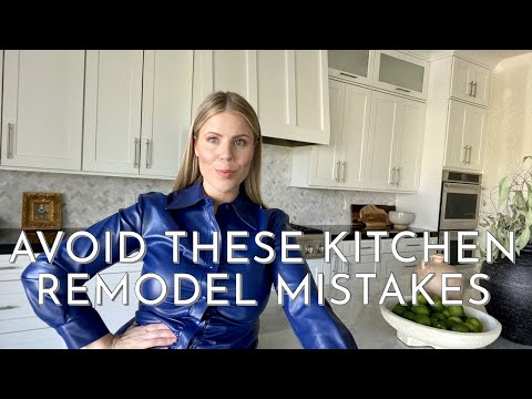 KITCHEN REMODEL DESIGN MISTAKES TO AVOID | DON'T MAKE THESE 5 MISTAKES!