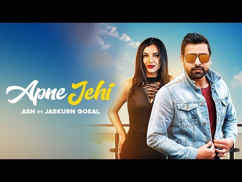APNE JEHI ( Full Song ) - ASH ft. Jaskurn Gosal || New Songs 2018 || Lokdhun