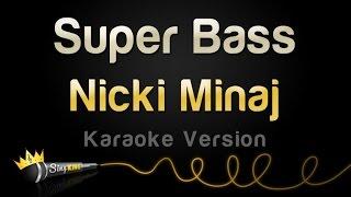 Nicki Minaj – Super Bass (Karaoke Version)