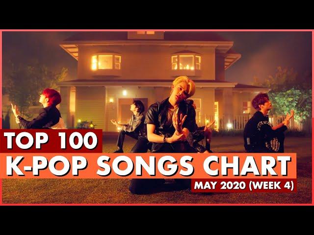 (TOP 100) K-POP SONGS CHART   MAY 2020 (WEEK 4)