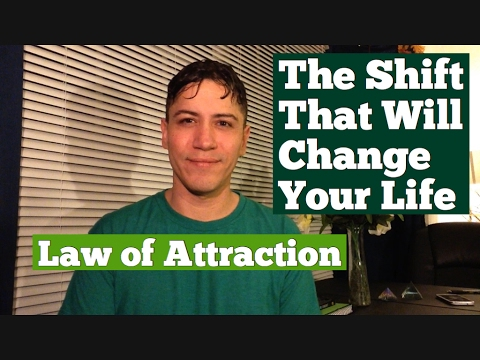 The Shift That Will Change Your Whole Life- Law Of Attraction