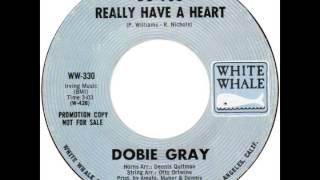 "Dobie Gray – ""Do You Really Have A Heart"" (White Whale) 1969"