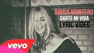 Amaia Montero - Darte Mi Vida (Lyric)