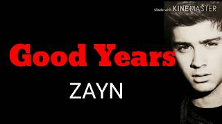 Good Years ~ ZAYN (OFFICIAL Lyric Video)