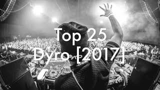 [Top 25] Best Dyro Tracks [2017]