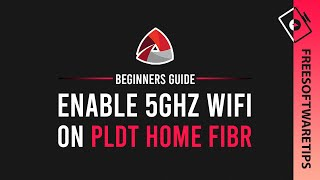 How to enable 5Ghz Wifi on PLDT Home Fibr Router (Beginners Guide)