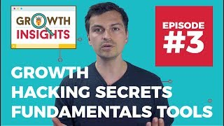 Growth Marketing Strategies, Growth Hacking Fundamentals & Secrets for 2017 - Growth Insights #3