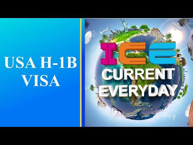 079 # ICE CURRENT EVERYDAY # USA H-1B VISA