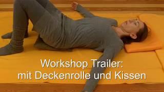 Feldenkrais-Workshop: mit Deckenrolle und Kissen den gesamten Rücken ansprechen(Trailer)