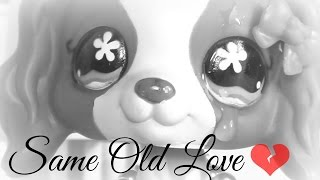 LPS: Same Old Love - Music Video