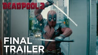 Deadpool 2 - Official Final Trailer