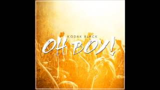 Kodak Black - Oh Boy!