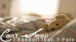 Can't Sleep - J Randall feat. T-Pain