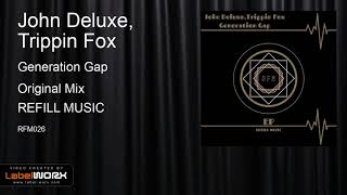 John Deluxe, Trippin Fox   Generation Gap (Original Mix)