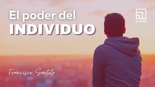 El Poder del Individuo por Francisco Santolo