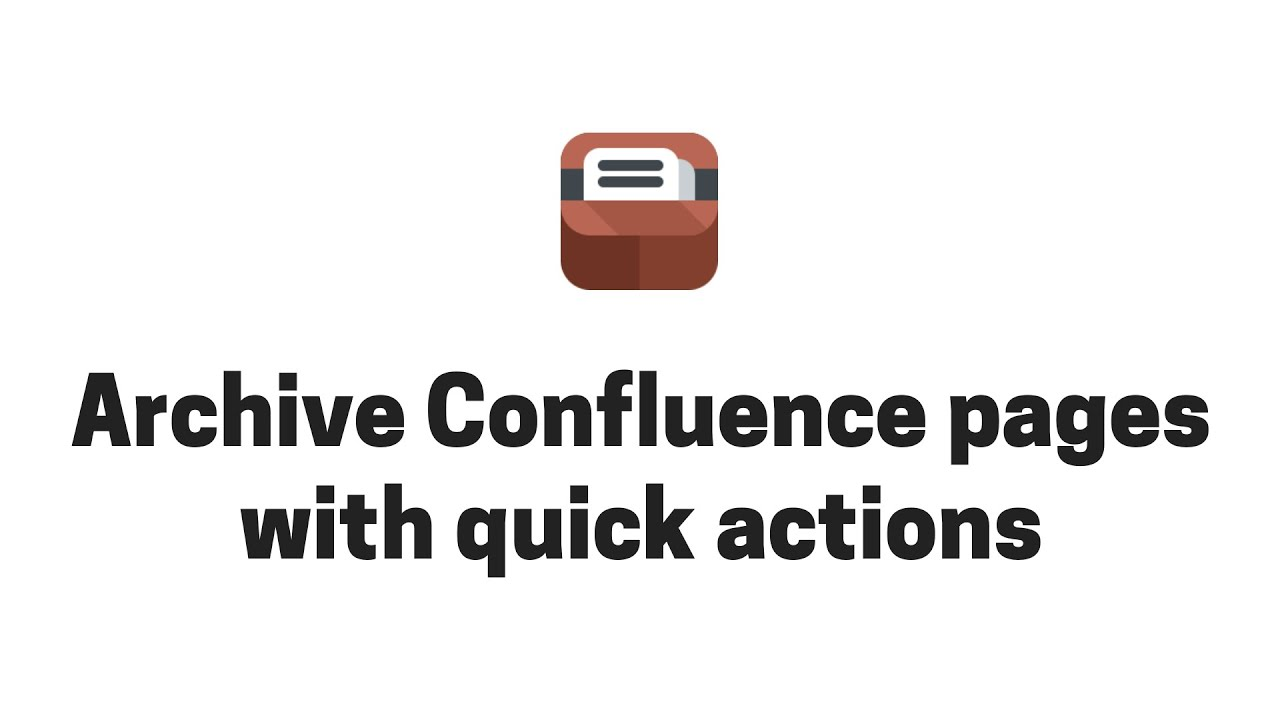 Managing Confluence content lifecycle with quick actions