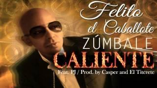 """Felito """"El Caballote"""" Feat. PJ - Zúmbale Caliente (Prod. by Casper & El Titerete) Point Breakers"""