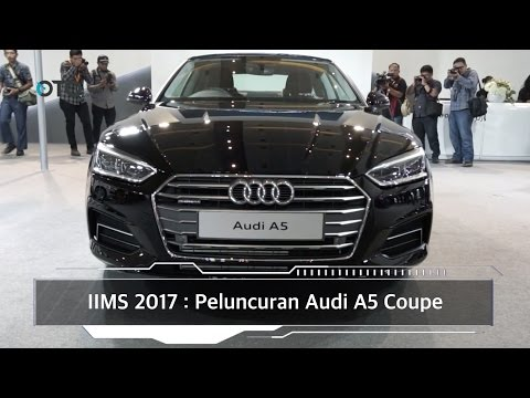 IIMS 2017 : Peluncuran All New Audi A5 Coupe I OTO.com