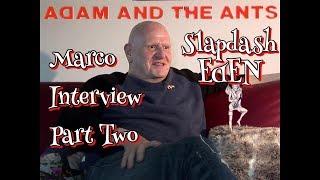 Adam & the Ants - Marco Pirroni (Slapdash Eden Interview Pt.2)