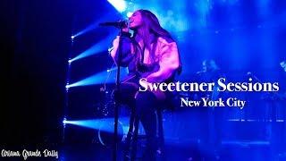 Ariana Grande   Sweetener Sessions (New York City) [FULL SHOW]