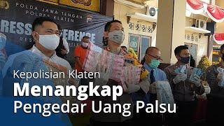 Kepolisian Gagalkan Aksi Pelaku Pengedar Uang Palsu di Klaten, 3 Pelaku sudah Ditangkap