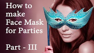 How To Make Masquerade Mask/Face Mask Very Easily - 3